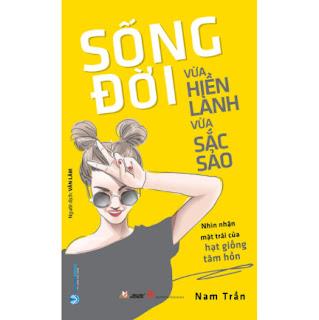 Sống Đời Vừa Hiền Lành Vừa Sắc Sảo ebook PDF EPUB AWZ3 PRC MOBI