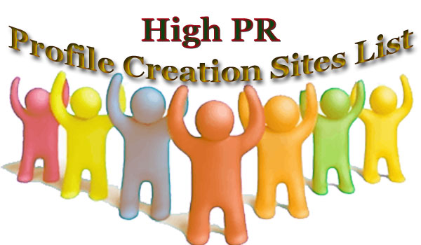 High PR Profile Creation Sites | Top 120+ Free Profile Creation Site