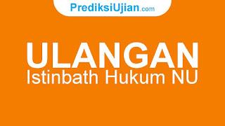 Ulangan Istinbath Hukum NU SMK Nusantara 1 Comal Pemalang