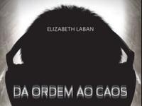 """Resenha: """"Da Ordem Ao Caos"""" -  Elizabeth Laban"""