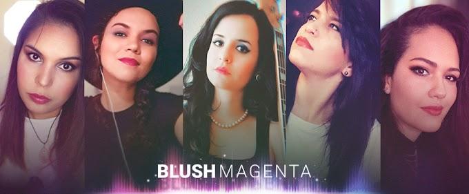 #Entrevista a Blush Magenta: Hoy el enfoque está más dirigido a la faceta creativa