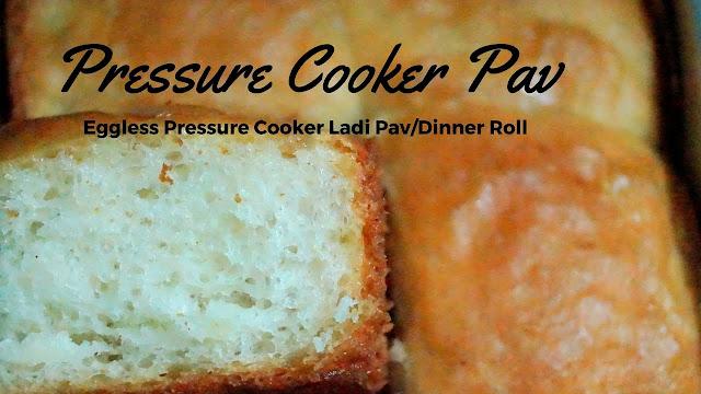 NO OVEN Pressure Cooker Pav Recipe