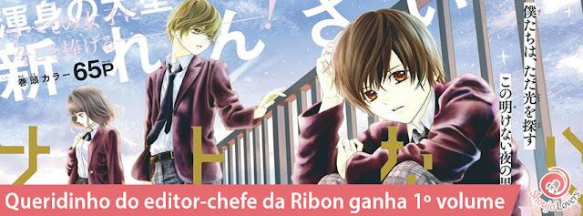 Mangá queridinho do editor-chefe da Ribon ganha 1º volume