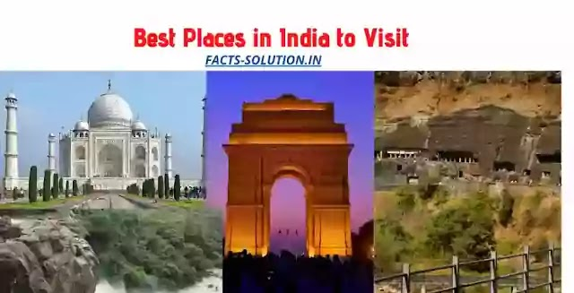 Which is the Best Places in India to Visit You Need to Know?