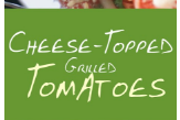 Cheese-Topped Grilled Tomatoes