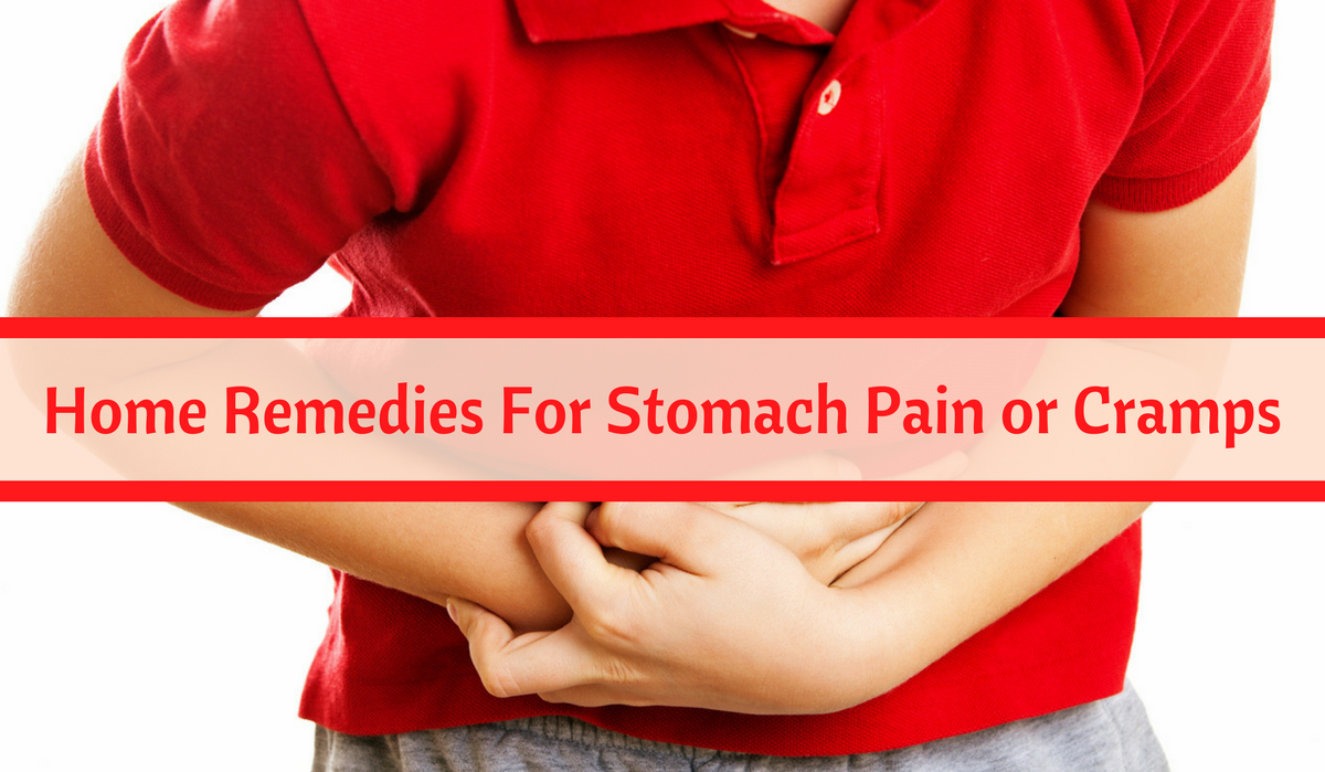 Home Remedies For Stomach Pain or Cramps
