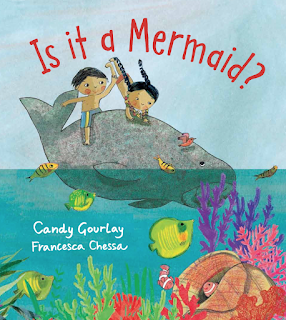Is it a Mermaid by Candy Gourlay and Francesca Chessa