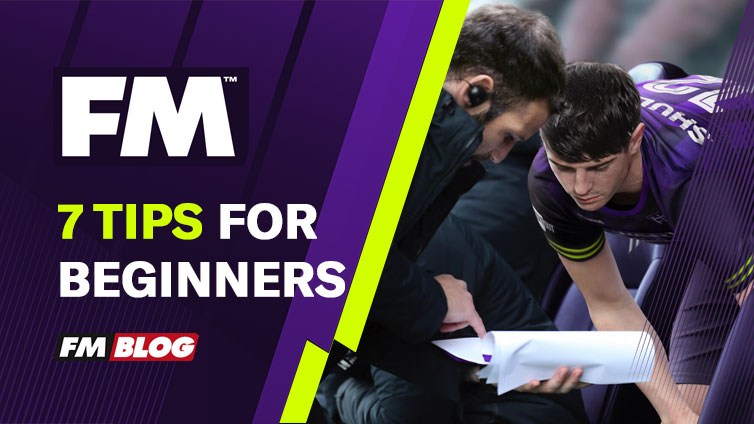7 Tips for Football Manager Beginners