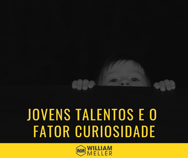 Jovens talentos: o fator curiosidade