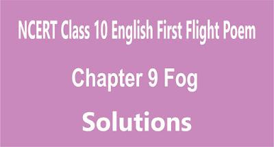 NCERT Class 10 English First Flight Poem Chapter 9 Fog