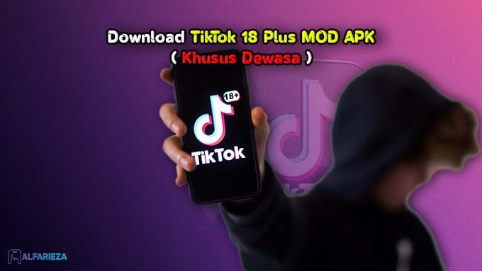 Download TikTok 18 Plus MOD APK Terbaru 2021   Khusus Dewasa