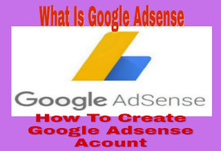 what-is-google-adsense-how-to-create-adsense-acount