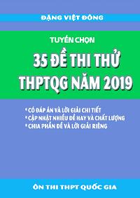 Tuyển Chọn 35 Đề Thi Thử THPTQG 2019 - Đặng Việt Đông