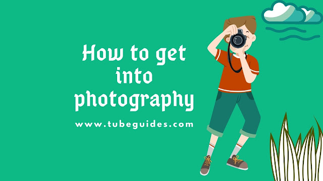How to get into photography