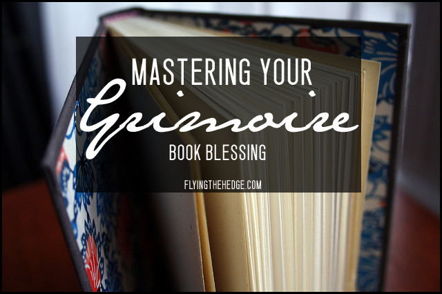 Mastering Your Gimoire: Book Blessing