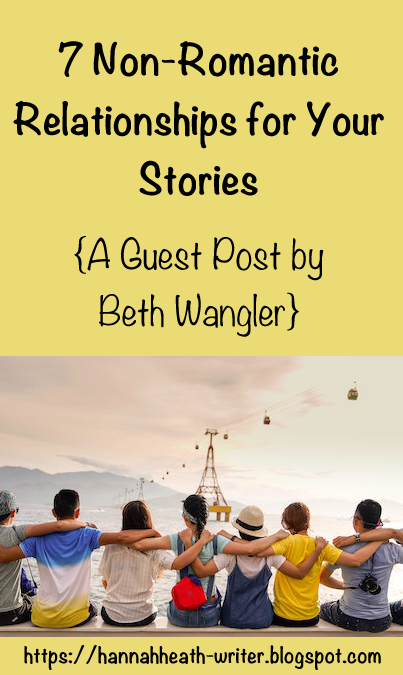 7 Non-Romantic Relationships for Your Stories - A Guest Post by Beth Wangler