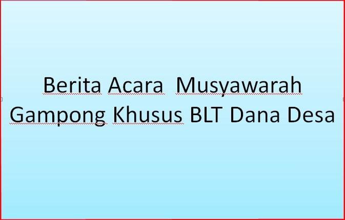 Berita Acara  Musyawarah Gampong Khusus BLT Dana Desa Berita Acara  Musyawarah Gampong Khusus BLT Dana Desa