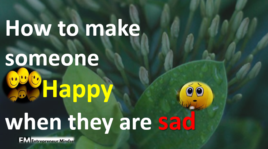 How to make someone happy when they are sad,cute smile
