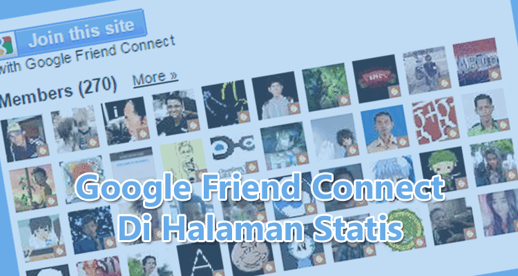 Cara Menyimpan Google Friend Connect Di Halaman Statis