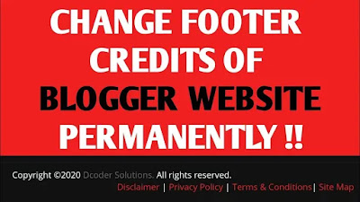 Change Footer Credits of Blogger Website Permanently