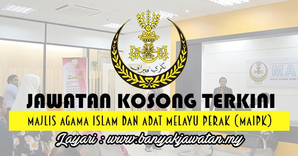 Jawatan Kosong 2017 di Majlis Agama Islam dan Adat Melayu Perak (MAIPk) www.banyakjawatan.my