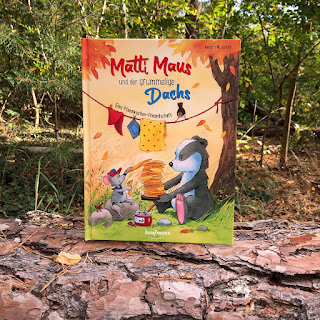 """""""Matti Maus und der grummelige Dachs""""  Autorin: Kerstin M. Schuld  Illustrationen: Kerstin M. Schuld  Verlag: Kaufmann Verlag"""