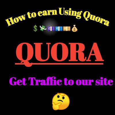 कोरा से एअर्निंग कैसे करे और इससे अपनी साइट पर ट्रैफिक कैसे लाये। How to earn using quora & Get traffic to our site