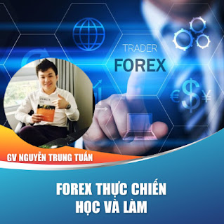 Khóa học trọn đời Forex thực chiến- Bức tranh toàn cảnh về thị trường Forex 2020- kinh nghiệm sống còn từ giảng viên Nguyễn Trung Tuấn