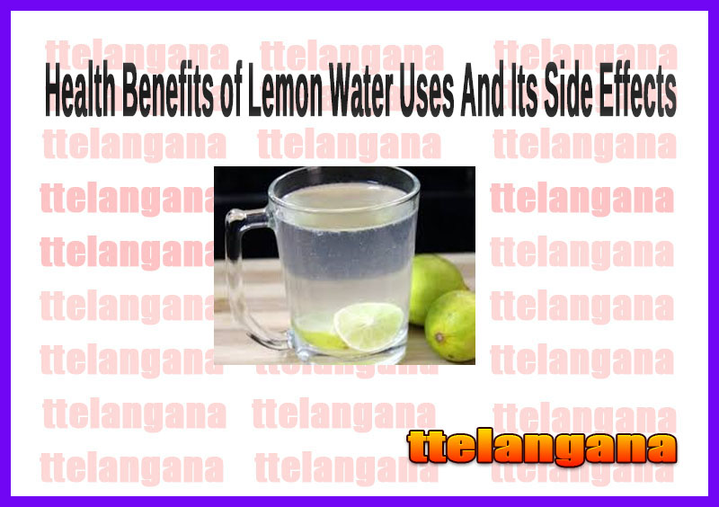 Health Benefits of Lemon Water Uses And Its Side Effects