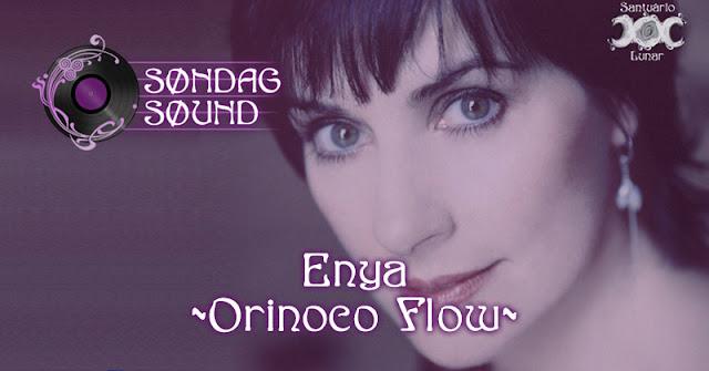 """Søndag Søund - Letra e tradução de """"Orinoco Flow"""" da Enya"""