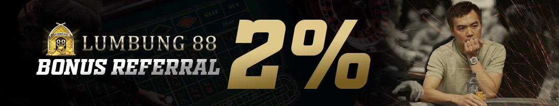 BONUS REFERRAL AJAK TEMAN KAMU 2%