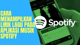 Cara Menampilkan Lirik Lagu Pada Aplikasi Musik Spotify