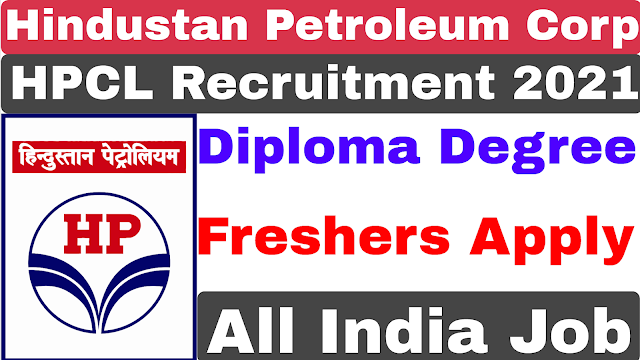 HPCL Recruitment 2021 | Diploma Degree | Hindustan Petroleum Corporation Ltd Recruitment 2021