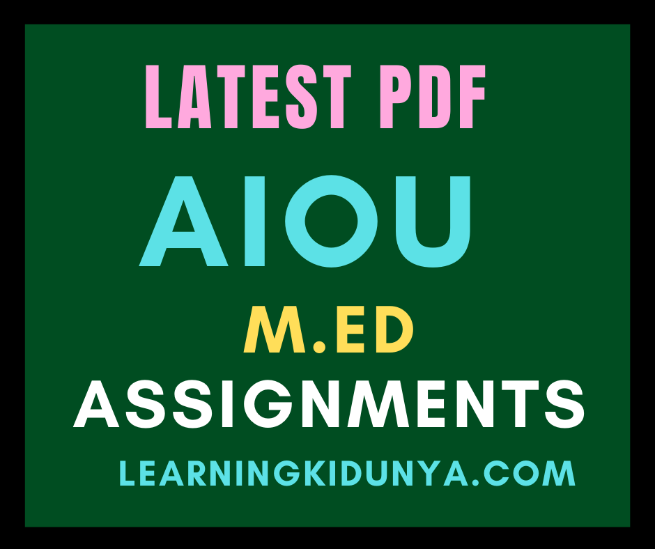 M.ed Assignments 2021 | AIOU Assignments 2021 | Learning ki dunya