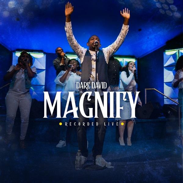 [Gospel Music] Dare David - Magnify