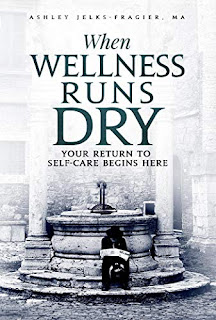 When Wellness Runs Dry Your Return to Self-Care Begins Here (Author Interview)