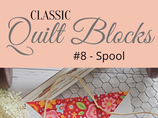 "{Classic Quilt Blocks} Spool - An Introduction <img src=""https://pic.sopili.net/pub/emoji/twitter/2/72x72/2702.png"" width=20 height=20>"