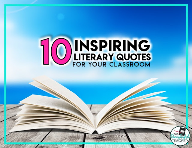 10 Inspiring Literary Quotes for Your Classroom!