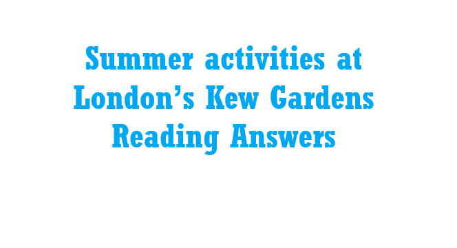 Summer activities at London's Kew Gardens Reading Answers