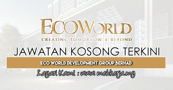 Jawatan Kosong Terkini 2019 di Eco World Development Group Berhad