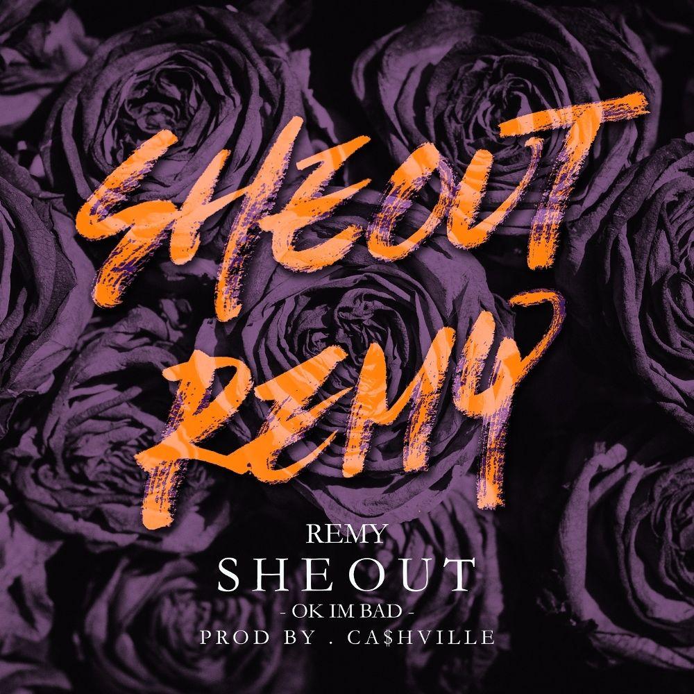 remy – She out (Ok I`m bad) (Prod. Ca$hville) – Single