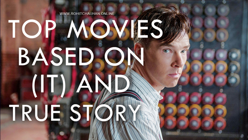 Top Movies Based on Information Technology and True Story