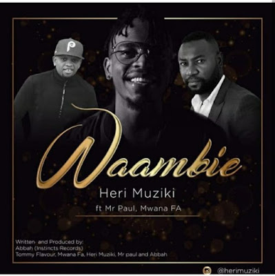 Heri Muziki Ft Mwana FA & Mr Paul – Waambie