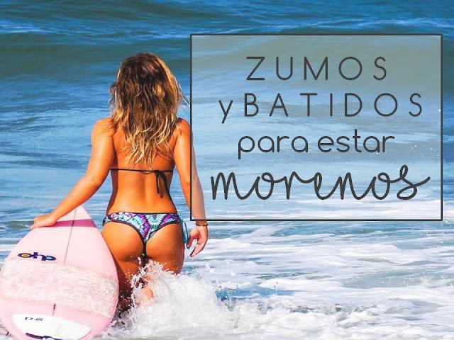 ZUMOS Y BATIDOS PARA ESTAR MORENOS