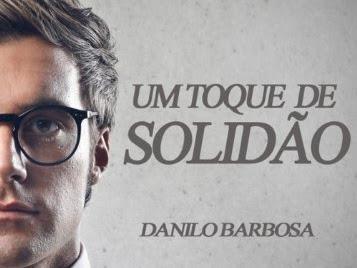 [Resenha]: UM TOQUE DE SOLIDÃO — de Danilo Barbosa