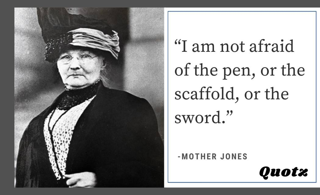 Quotes by Mother Jones about Child Labor, Horrible bosses, Labor, Injustice, Pray for dead with quotes images.