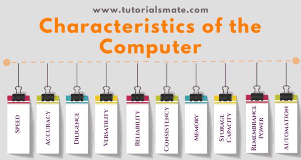 Characteristics of the Computer