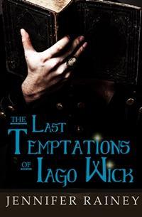 The Last Temptations of Iago Wick (Jennifer Rainey)