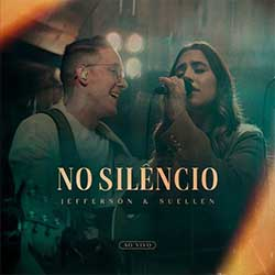 Baixar Música Gospel No Silêncio (Ao vivo) - Jefferson e Suellen Mp3