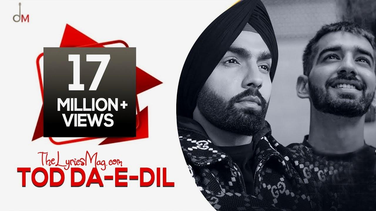 Tod Da E Dil - Lyrics | Punjabi Song